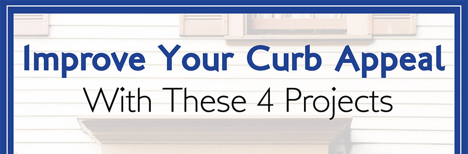 Improve Your Curb Appeal with These 4 Projects